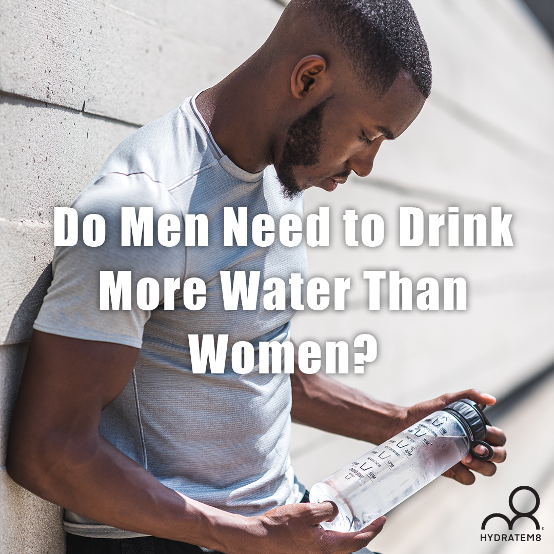 Do Men Need to Drink More Water Than Women?