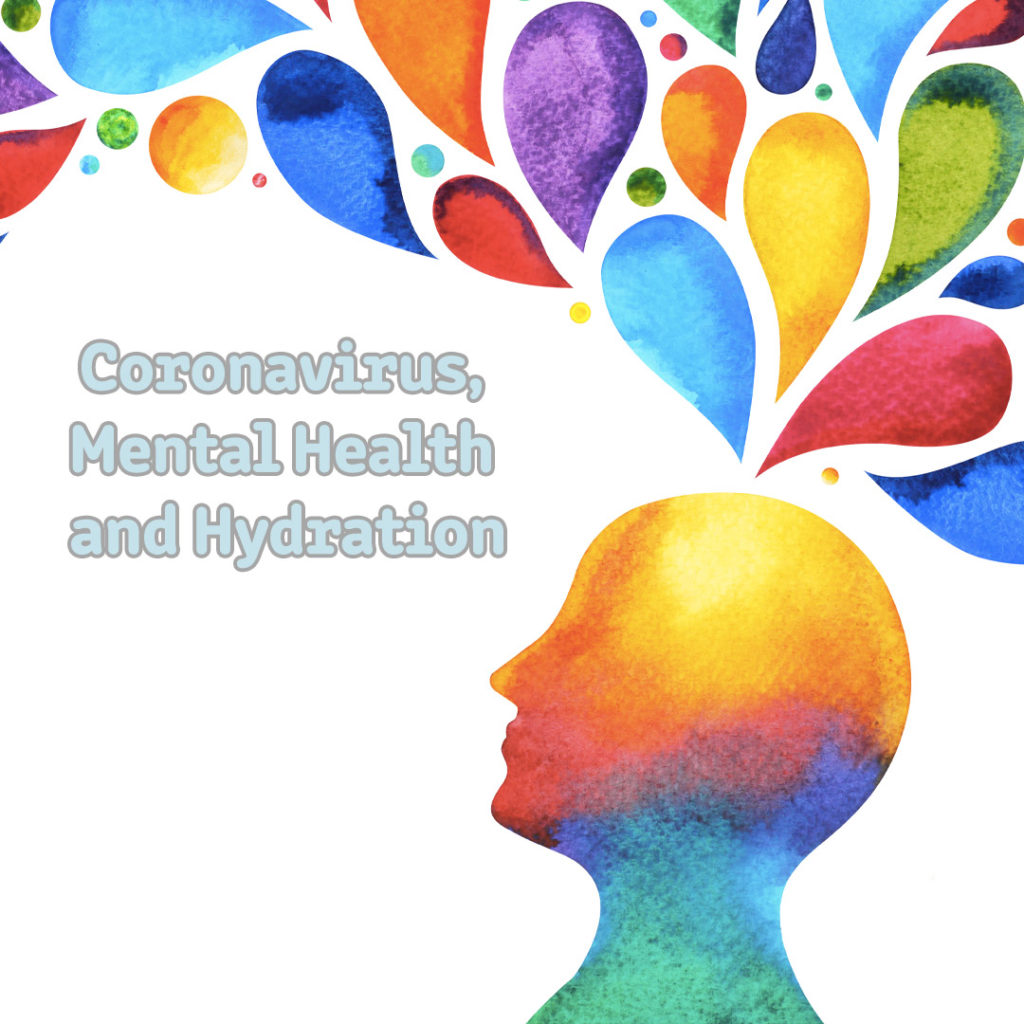 Coronavirus, Mental Health and Hydration