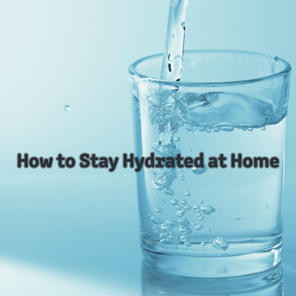 how to stay hydrated at home