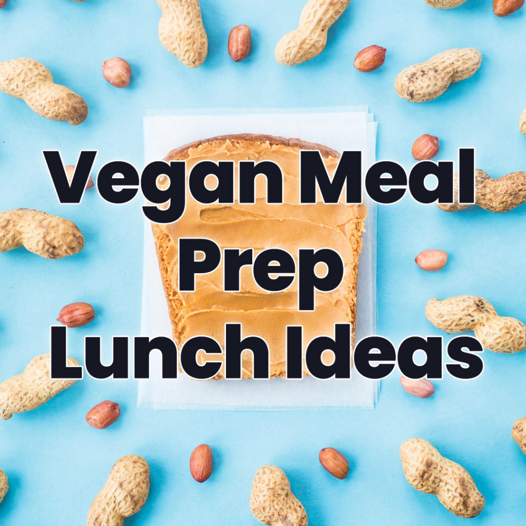 Vegan Meal Prep Lunch Ideas