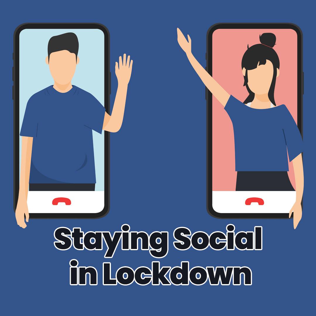 staying social in lockdown