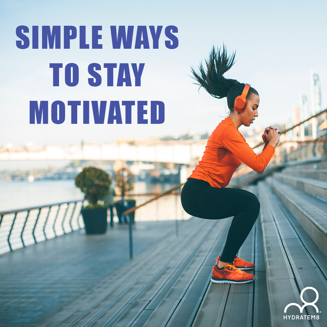 Simple Ways To Stay Motivated