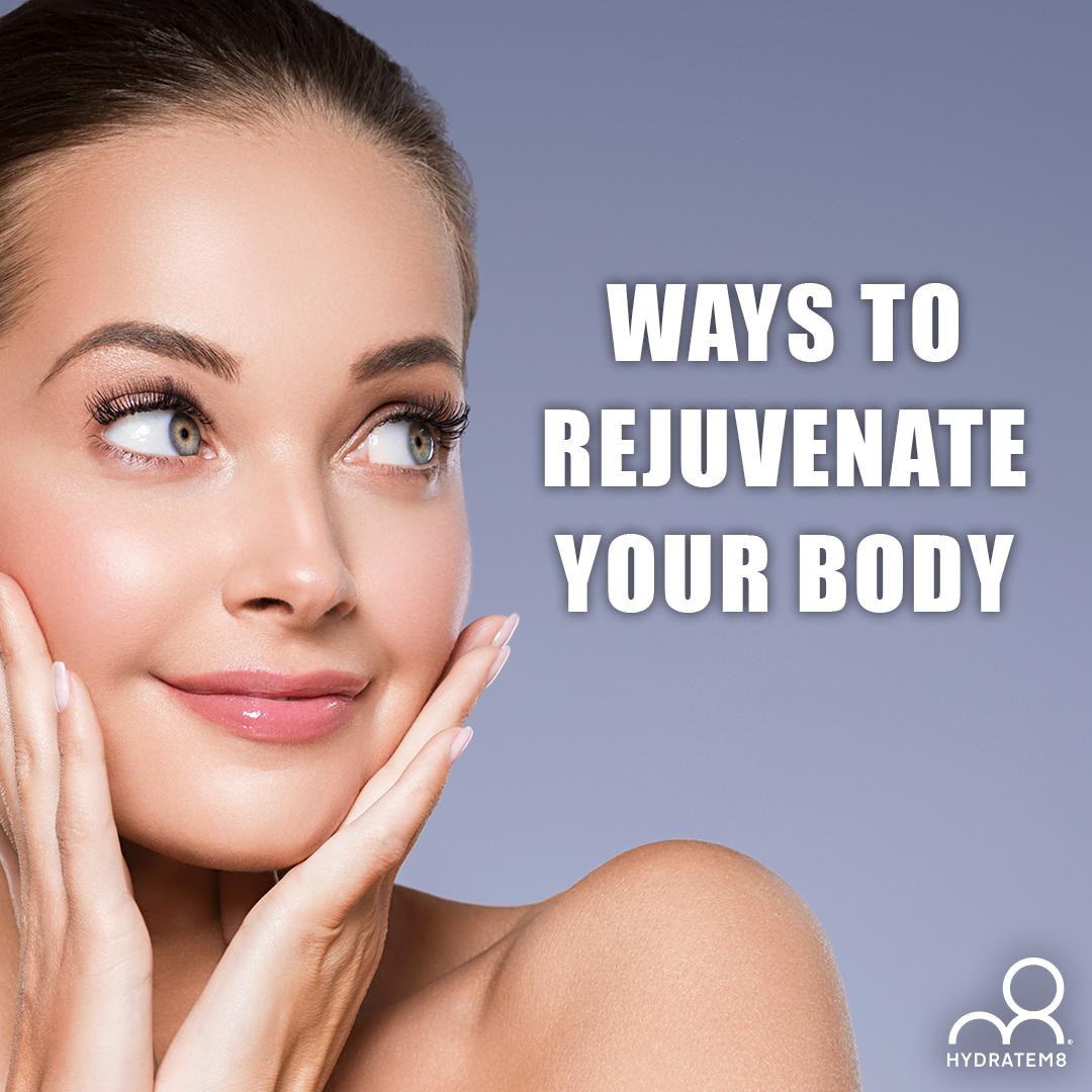 Ways to Rejuvenate Your Body